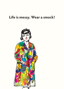life-is-messy-wear-a-smock